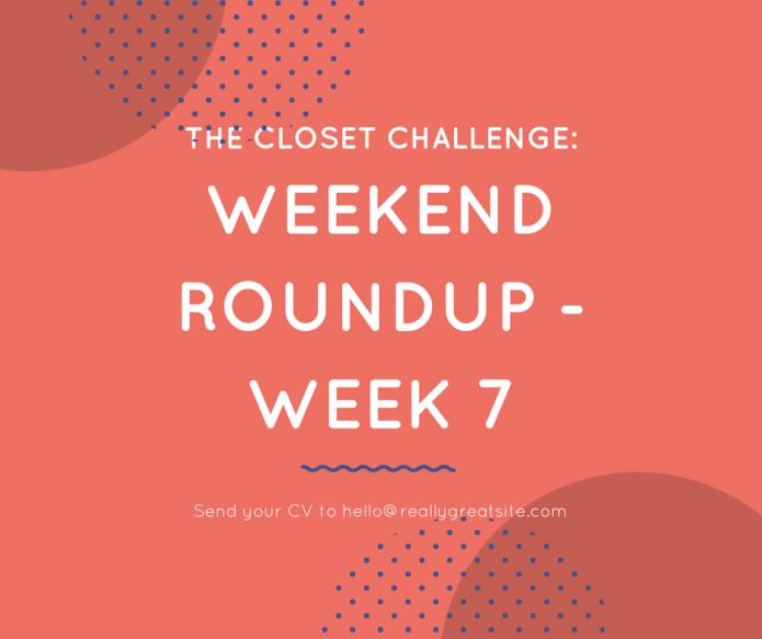 The Closet Challenge Week 7-